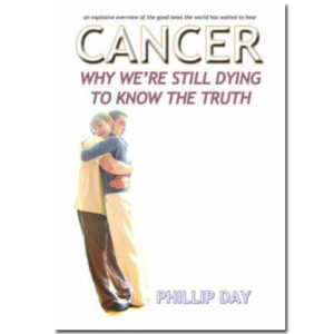 Cancer-Why-Were-Still-Dying-to-Know-the-Truth-Phillip-Day