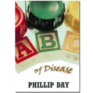 The ABC's of Disease - Phillip Day