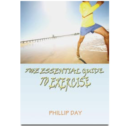 The Essential Guide to Exercise - Phillip Day