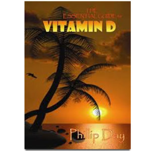 The Essential Guide to Vitamin D - Phillip Day